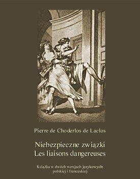 Niebezpieczne związki. Les liaisons dangereuses-De Laclos Pierre Choderlos