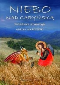 Niebo nad Caryńską-Markowski Adrian