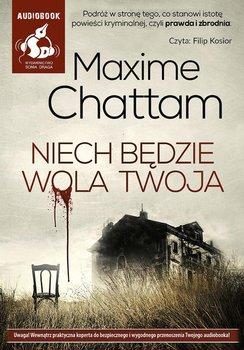 Niech będzie wola twoja-Chattam Maxime