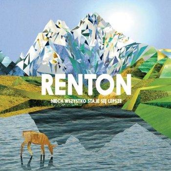 Niech wszystko staje się lepsze-Renton