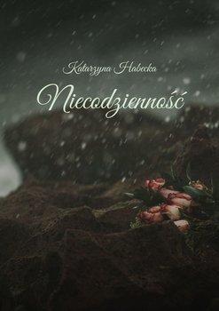 Niecodzienność-Habecka Katarzyna
