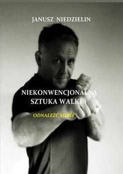 Niekonwencjonalna sztuka walki-Niedzielin Janusz
