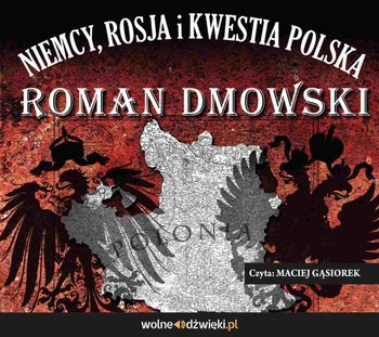 Niemcy, Rosja i kwestia polska-Dmowski Roman