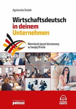 Niemiecki język biznesowy w twojej firmie. Wirtschaftsdeutsch in deinem Unternehmen-Dudek Agnieszka