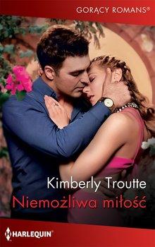 Niemożliwa miłość-Troutte Kimberly