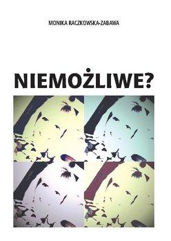 Niemożliwe?-Raczkowska-Zabawa Monika