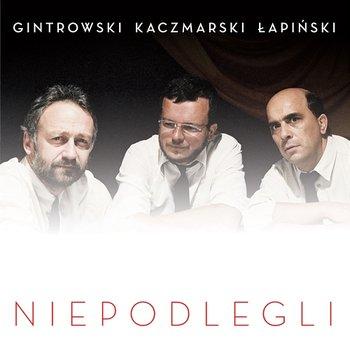 Niepodlegli-Przemysław Gintrowski, Jacek Kaczmarski, Zbigniew Łapiński