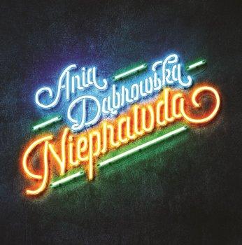Nieprawda (edycja limitowana z autografem - 150 szt.)-Dąbrowska Ania
