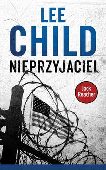 Nieprzyjaciel. Jack Reacher. Tom 8 - Child Lee