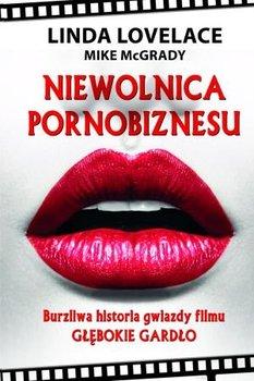 Niewolnica pornobiznesu. Burzliwa historia gwiazdy filmu Głębokie gardło                      (ebook)