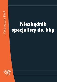 Niezbędnik specjalisty ds. bhp-Opracowanie zbiorowe