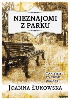 Nieznajomi z parku-Łukowska Joanna