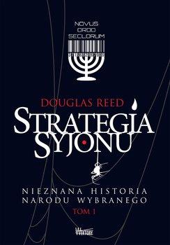 Nieznana historia narodu wybranego. Strategia Syjonu. Tom 1-Reed Douglas
