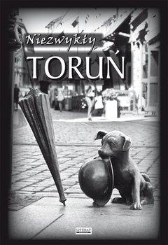 Niezwykły Toruń - Pietruszewska Maria
