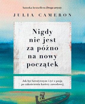 Nigdy nie jest za późno na nowy początek-Cameron Julia