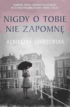 Nigdy o tobie nie zapomnę-Zakrzewska Agnieszka