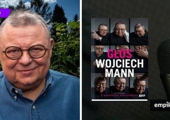"""Nigdy wcześniej radiowiec tyle o sobie nie ujawnił. Recenzja książki """"Głos. Wojciech Mann w rozmowie z Katarzyną Kubisiowską"""""""