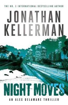 Night Moves (Alex Delaware series, Book 33)-Kellerman Jonathan