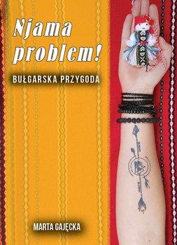 Njama problem! Bułgarska przygoda-Gajęcka Marta