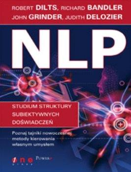 NLP studium struktury subiektywnych doświadczeń-Grinder John, Dilts Robert, Bandler Richard, Delozier Judith