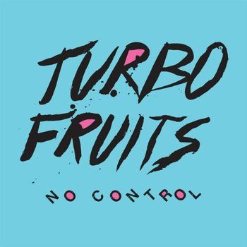 No Control - Turbo Fruits