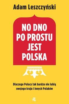 No dno po prostu jest Polska                      (ebook)