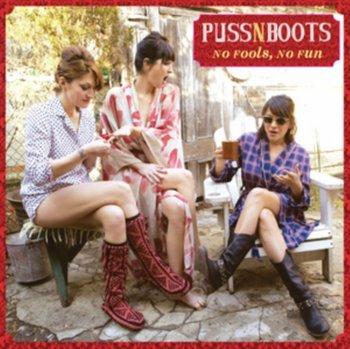 No Fools, No Fun-Puss N Boots