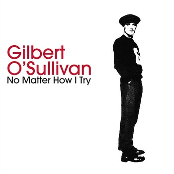 No Matter How I Try / If I Don't Get You (Back Again)-Gilbert O'Sullivan