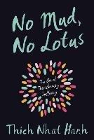 No Mud, No Lotus-Hanh Thich Nhat