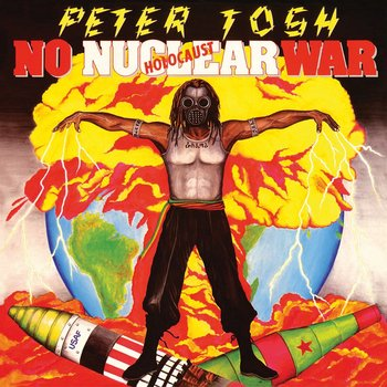 No Nuclear War-Peter Tosh