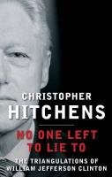No One Left to Lie to - Hitchens Christopher
