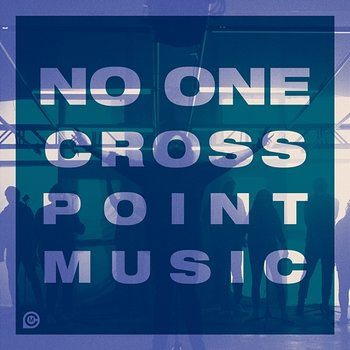 No One-Cross Point Music