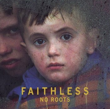 No Roots-Faithless