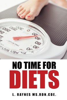 No Time for Diets-L. Raynes MS Rdn Cde