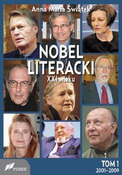 Nobel literacki XXI wieku. Tom 1. 2001 - 2009-Świątek Anna Maria