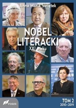 Nobel literacki XXI wieku. Tom 2. 2010 - 2019-Świątek Anna Maria