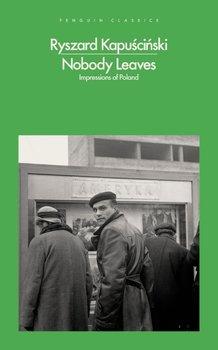 Nobody Leaves-Kapuściński Ryszard