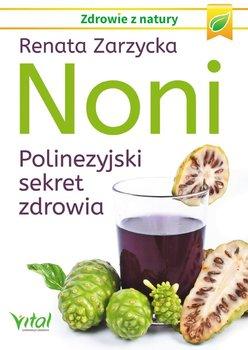 Noni. Polinezyjski sekret zdrowia-Zarzycka Renata