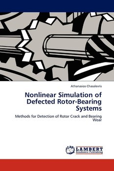 Nonlinear Simulation of Defected Rotor-Bearing Systems - Chasalevris Athanasios