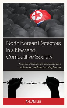 North Korean Defectors in a New and Competitive Society-Lee Ahlam