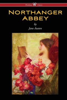 Northanger Abbey (Wisehouse Classics Edition) - Austen Jane