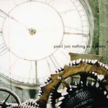 Nothing As It Seems-Pearl Jam