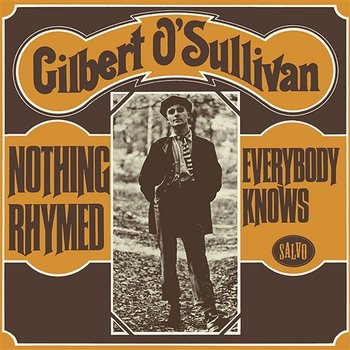 Nothing Rhymed / Everybody Knows-Gilbert O'Sullivan