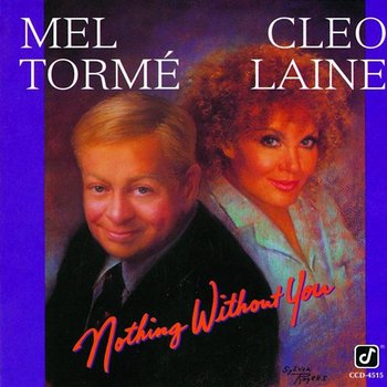 Nothing Without You-Mel Tormé, Cleo Laine