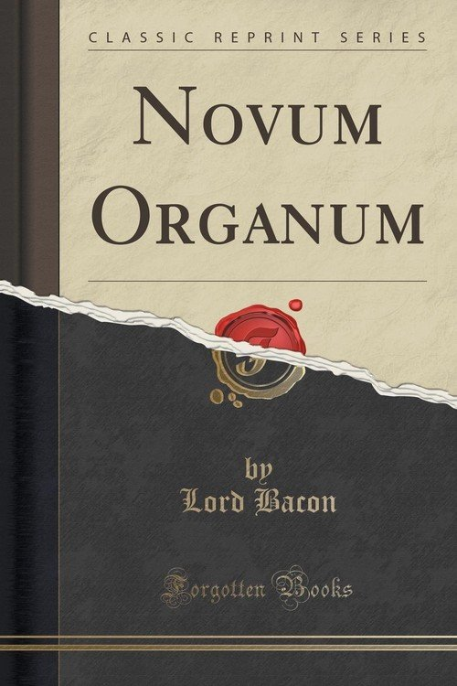 an analysis of the critique of aristotles views on science in francis bacons novum organum 97) (9780023033803): francis bacon, fulton h anderson: books novum organum the knowledge that he was critiquing was the knowledge of nature, aka the new organon is the work on the modern scientific method and its variants bacon asserts, aristotle corrupted natural philosophy by his logic:.