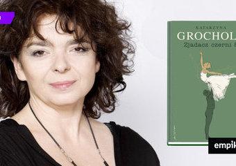 Nowa książka Katarzyny Grocholi. Na czym polega fenomen pisarki?