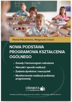 Nowa podstawa programowa kształcenia ogólnego-Pakulniewicz Wanda, Celuch Małgorzata
