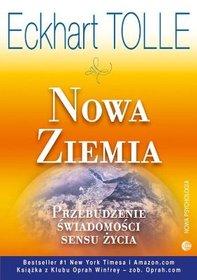 Nowa ziemia. Przebudzenie świadomości sensu życia-Tolle Eckhart