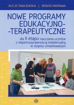 Nowe programy edukacyjno-terapeutyczne dla 2 etapu nauczania uczniów z niepełnosprawnością intelektualną w stopniu umiarkowanym-Tanajewska Alicja, Naprawa Renata