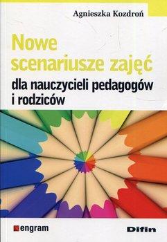 Nowe scenariusze zajęć dla nauczycieli, pedagogów i rodziców-Kozdroń Agnieszka